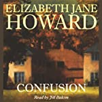 Confusion (       UNABRIDGED) by Elizabeth Jane Howard Narrated by Jill Balcon