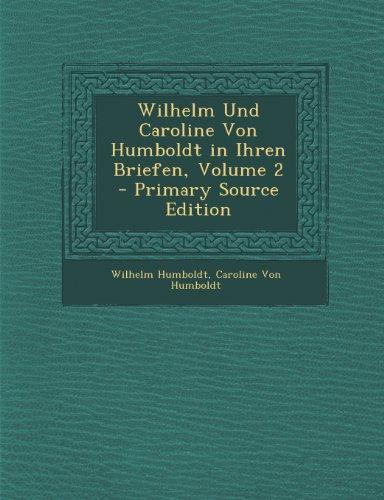 Wilhelm Und Caroline Von Humboldt in Ihren Briefen, Volume 2