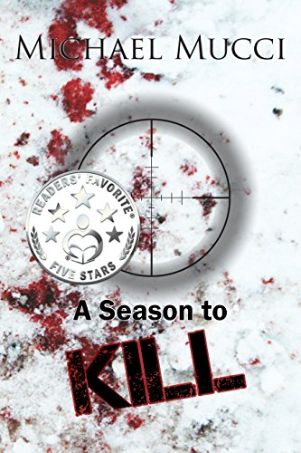 Police Officer Chris DeAngelo unwittingly unravels layers of treachery and deceit that infect his town… Hunting season has begun in  A Season To Kill by Michael Mucci