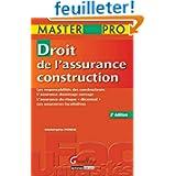 Droit de l'assurance construction : Les responsabilités des constructeurs, L'assurance dommage ouvrage, L'assurance...