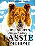 Lassie, Come Home (0805007210) by Knight, Eric M.