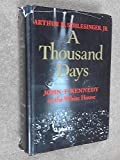 A Thousand Days: John F. Kennedy in the White House (0233957863) by Schlesinger, Arthur M., Jr.