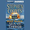 Deep Black: Sea of Terror (       UNABRIDGED) by Stephen Coonts, William H. Keith Narrated by Phil Gigante