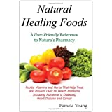 Natural Healing Foods ~ Pamela Young