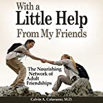 With a Little Help from My Friends: The Nourishing Network of Adult Friendships | Calvin A. Colarusso