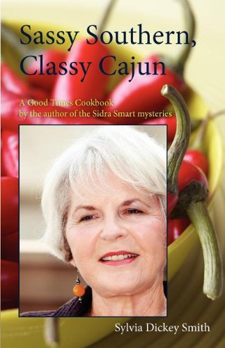Sassy Southern, Classy Cajun by Sylvia Dickey Smith