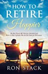 How to Retire Happier: The Best Trave...