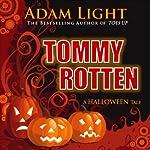Tommy Rotten: A Halloween Tale | Adam Light