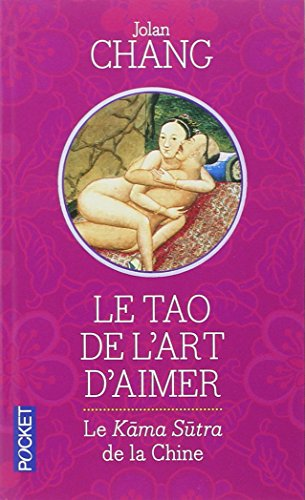 Le Tao de l'Art d'aimer (French Edition)
