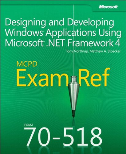 Tony Northrup  Matthew Stoecker - MCPD 70-518 Exam Ref