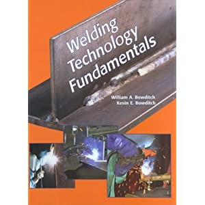 Welding Technology Fundamentals:2nd (Second) edition