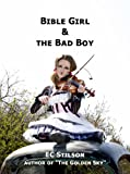 img - for Bible Girl & the Bad Boy (The Golden Sky Book 1) book / textbook / text book