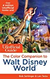 The Unofficial Guide: The Color Companion to Walt Disney World (Unofficial Guide : the Color Companion to Walt Disney World)