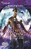 Last Wolf Watching (Blood Runners, Book 3) (Silhouette Nocturne)