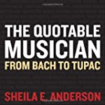 The Quotable Musician: From Bach to T...