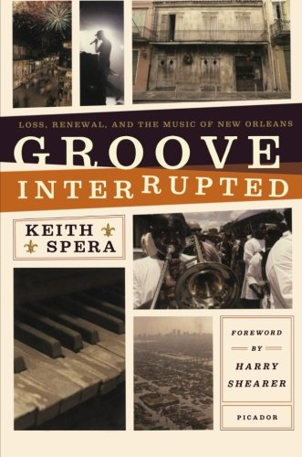 Groove Interrupted Loss Renewal and the Music of New Orleans125000781X : image