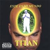 Este Es Mi Mundo by Titan (2005-08-30)