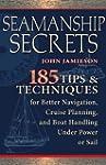 Seamanship Secrets: 185 Tips & Te...