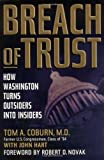 img - for Breach of Trust: How Washington Turns Outsiders Into Insiders by Coburn M.D., Sen. Tom A. [Hardcover(2003/9/11)] book / textbook / text book