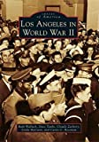img - for Los Angeles in World War II   [LOS ANGELES IN WW2] [Paperback] book / textbook / text book