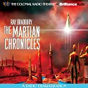The Martian Chronicles: A Radio Dramatization  by Ray Bradbury Narrated by The Colonial Radio Players