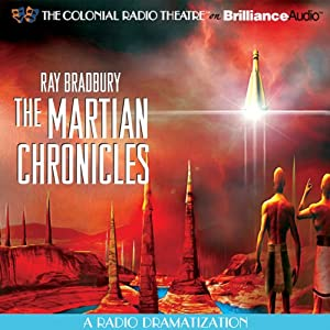 Ray Bradbury's The Martian Chronicles: A Radio Dramatization | [Ray Bradbury]
