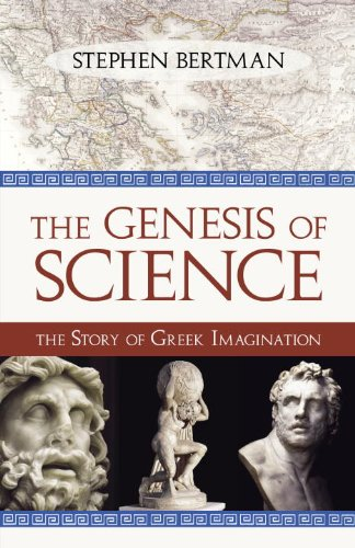 The Genesis of Science: The Story of Greek Imagination