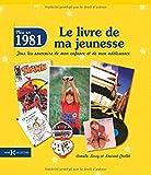 echange, troc Laurent CHOLLET, Armelle LEROY - 1981, Le Livre de ma jeunesse