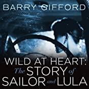 Wild at Heart: The Story of Sailor and Lula | [Barry Gifford]
