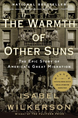 The Warmth of Other Suns: The Epic Story of America's Great Migration (Vintage)