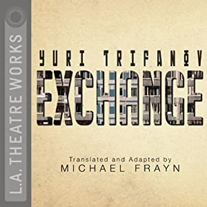 Exchange (Dramatized) | [Yuri Trifanov, Michael Frayn]