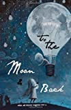 To the Moon and Back (White Ash Literary Magazine) (Volume 4)