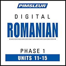 Romanian Phase 1, Unit 11-15: Learn to Speak and Understand Romanian with Pimsleur Language Programs Audiobook by  Pimsleur Narrated by  Pimsleur