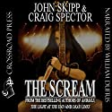 The Scream (       UNABRIDGED) by Craig Spector, John Skipp Narrated by William Dufris
