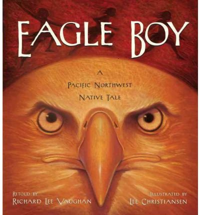 -eagle-boy-a-pacific-northwest-native-tale-by-richard-lee-vaughan-dec-2012