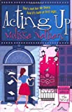 Acting Up (0099505797) by Nathan, Melissa