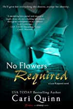 No Flowers Required (A Love Required Novel) (Entangled Brazen)