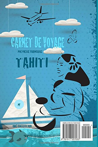 Carnet de voyage Polynésie Française: carnet de voyage Tahiti. Journal de voyage. Agenda guide Tahiti.