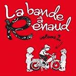 La bande � Renaud (Volume 2) [+digita...