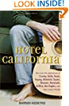 Hotel California: The True-Life Adven...