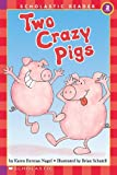 img - for Two Crazy Pigs (Hello Reader, Level 2) by Nagel, Karen Berman, Nagel, Karen [1992] book / textbook / text book