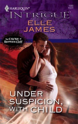 Under Suspicion, With Child (Harlequin Intrigue Series), ELLE JAMES