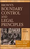 img - for by Robillard, Walter G., Wilson, Donald A., Brown, Curtis M. Brown's Boundary Control and Legal Principles (2009) Hardcover book / textbook / text book