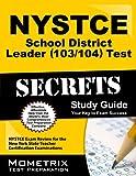NYSTCE School District Leader (103/104) Test Secrets