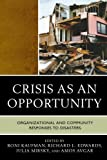 img - for Crisis as an Opportunity: Organizational and Community Responses to Disasters book / textbook / text book