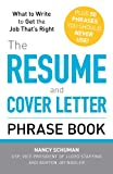 img - for The Resume and Cover Letter Phrase Book: What to Write to Get the Job That's Right book / textbook / text book