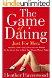 "The Game of Dating: Just for Men. ""The Ultimate Secrets on How to Date Your Dream Woman Today"" Buy it Now."