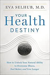 Book Cover: Your Health Destiny: How to Unlock Your Natural Ability to Overcome Illness, Feel Better, and Live Longer