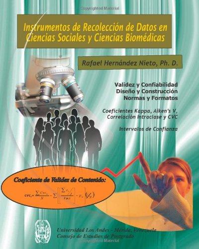 Instrumentos De Recolección De Datos En Ciencias Sociales Y Ciencias Biomédicas: Valiez Y Confiabilidad. Dieño Y Construcción. Normas Y Formatos (Spanish Edition)