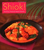 img - for Shiok!: Exciting Tropical Asian Flavors book / textbook / text book
